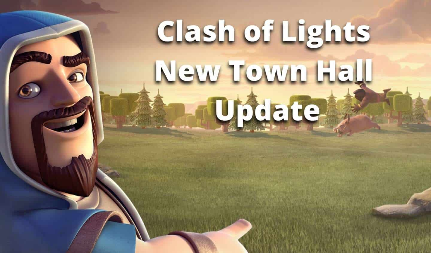 Clash of Lights Town Hall 14 Update
