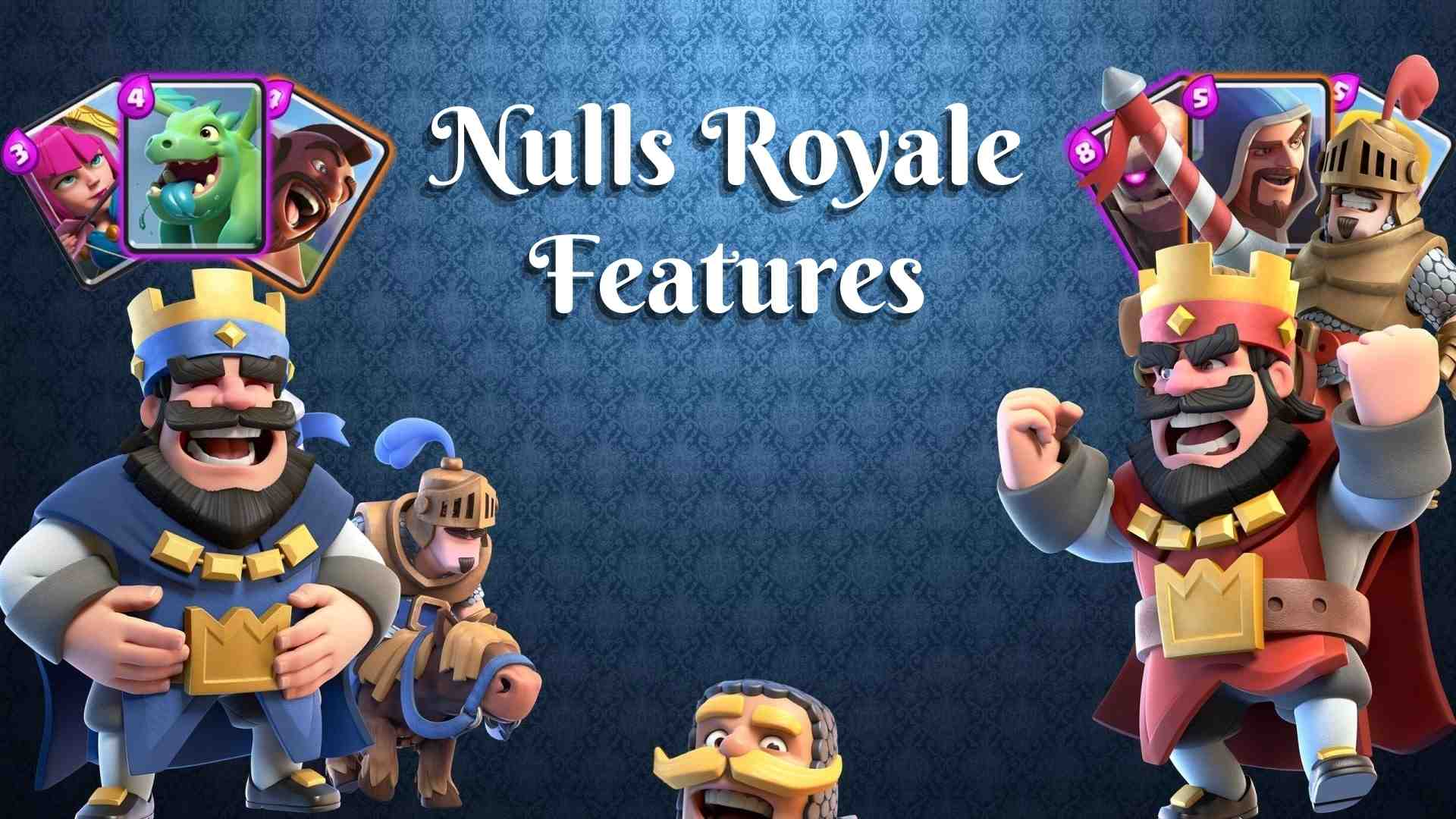 Nulls Royale Features