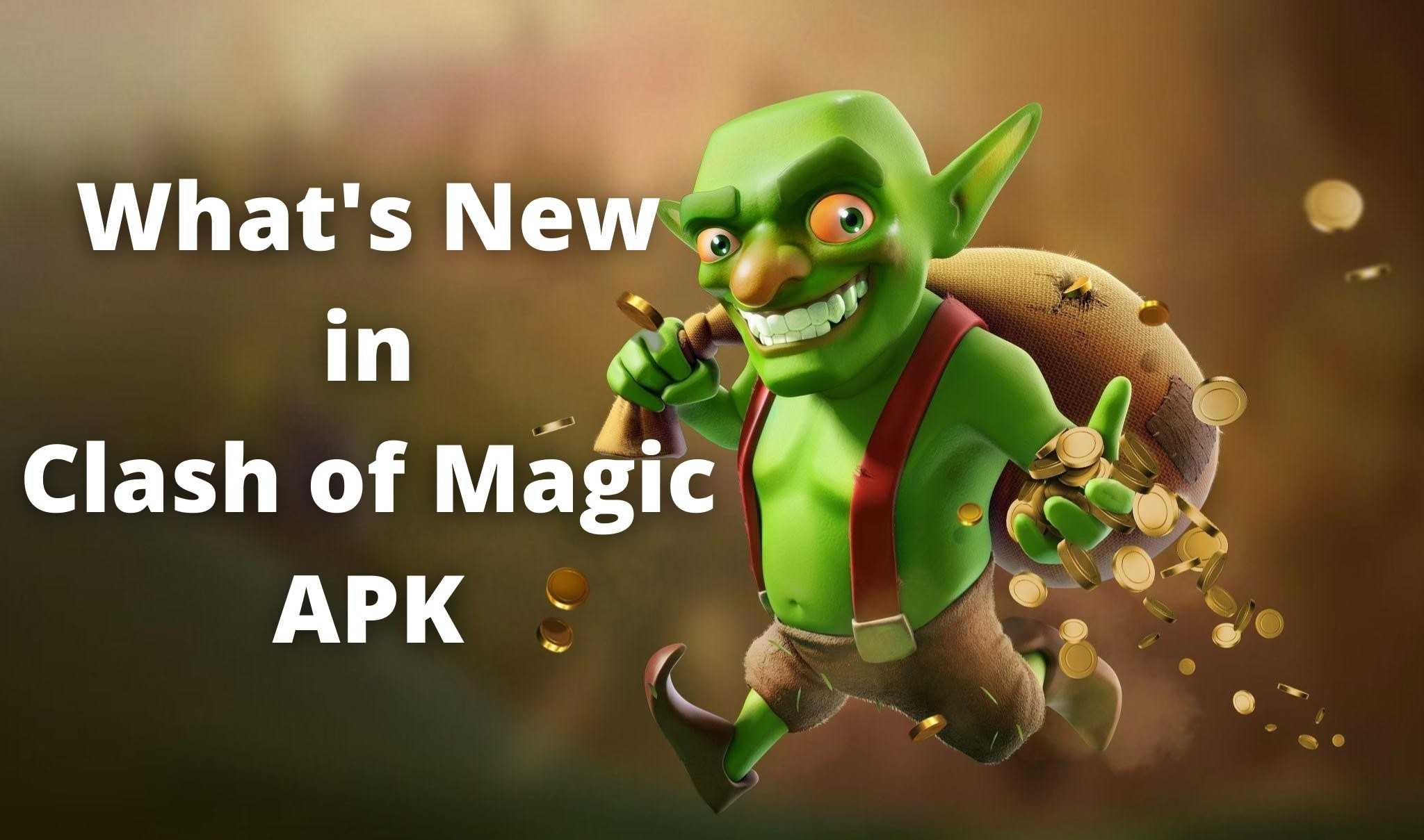 What's New in Clash of Magic APK