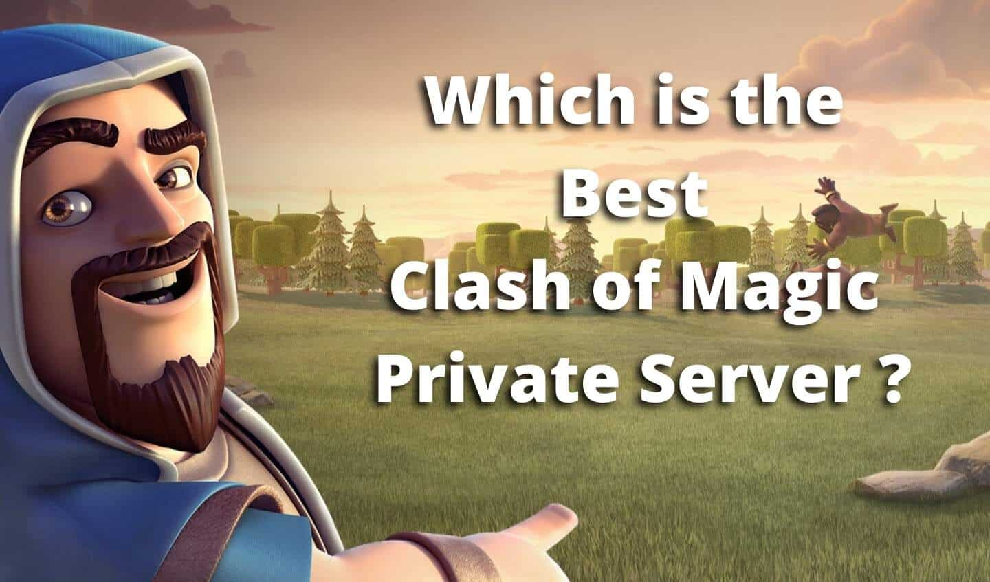 which is best clash of magic private server